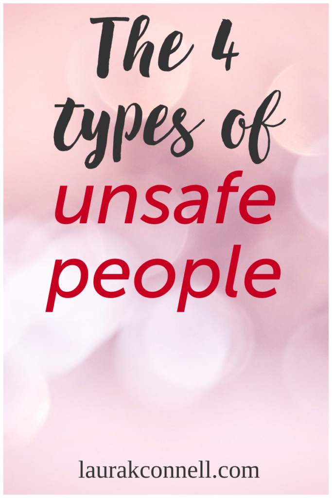 unsafe people, mental health, boundaries, personal growth, toxic people, self care